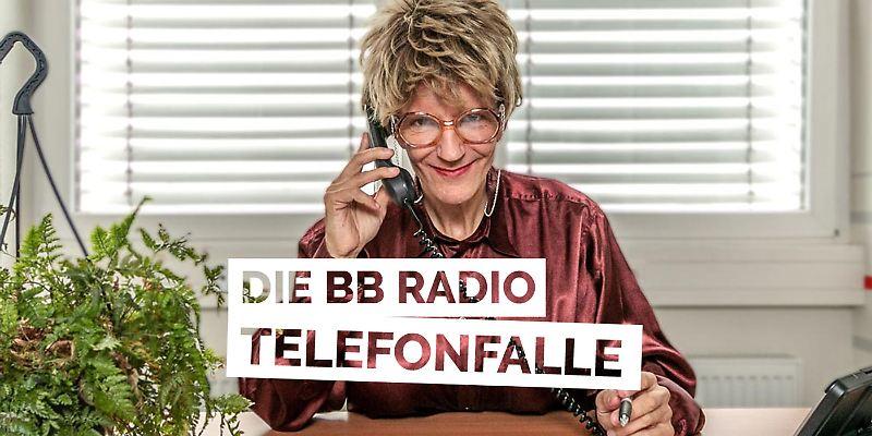 Die BB RADIO Telefonfalle
