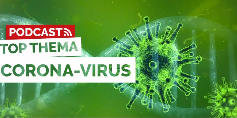 Podcast Top Thema Corona-Virus