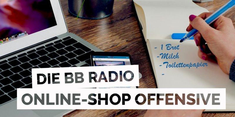 Die BB RADIO Online-Shop Offensive